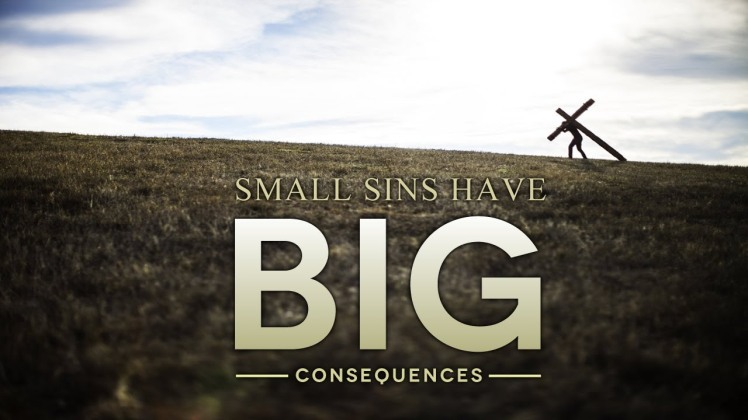 small sins have big consequences